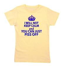 I will not keep calm Girl's Tee