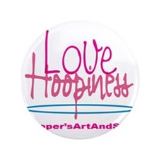 "Love and Hoopiness 3.5"" Button"