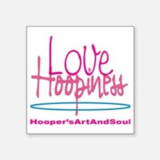 """Love and Hoopiness Square Sticker 3"""" x 3"""""""