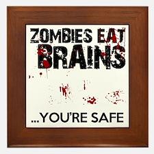 zombies eat brains youre safe funny Framed Tile