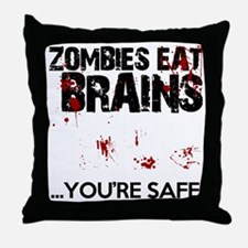 zombies eat brains youre safe funny Throw Pillow