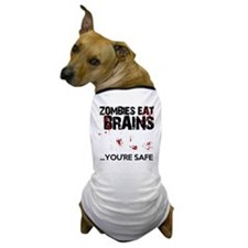 zombies eat brains youre safe funny Dog T-Shirt