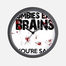 zombies eat brains youre safe funny Wall Clock