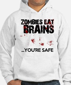 zombies eat brains youre safe fu Hoodie Sweatshirt