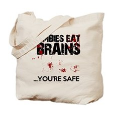 zombies eat brains youre safe funny Tote Bag