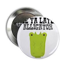 """See Ya Later Alligator 2.25"""" Button"""