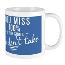 greeting card You miss 100% of the shot Small Mug