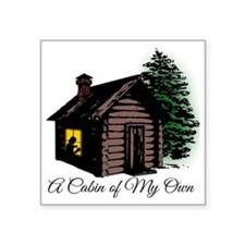 """A Cabin of my own Square Sticker 3"""" x 3"""""""