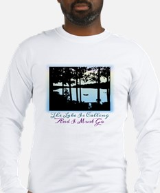 The Lake is Calling and I Must Long Sleeve T-Shirt