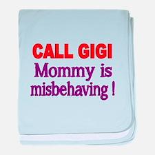 CALL GIGI. Mommy is misbehaving baby blanket
