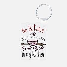 No Bitchin' in My Kitchen Keychains