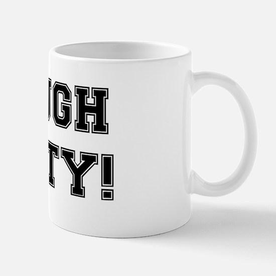 TOUGH TITTY! Mug