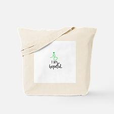 I am hopeful Tote Bag