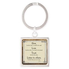 Give but dont allow yourself to be Square Keychain