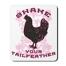 Shake Your Tailfeather Mousepad