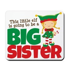Elf going to be a Big Sister Mousepad