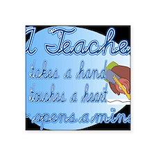 "Teacher takes a hand BL Square Sticker 3"" x 3"""