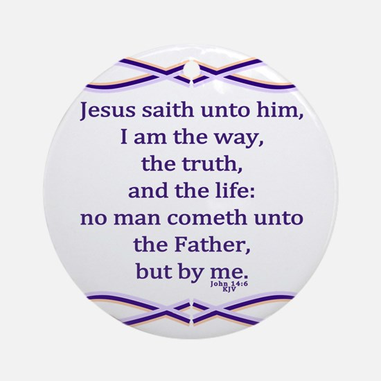 Bible Verse John 14 6 Round Ornament