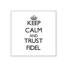 Keep Calm and TRUST Fidel Sticker
