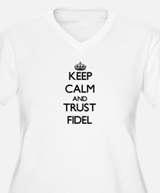 Keep Calm and TRUST Fidel Plus Size T-Shirt