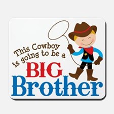 Cowboy Big Brother To Be Mousepad