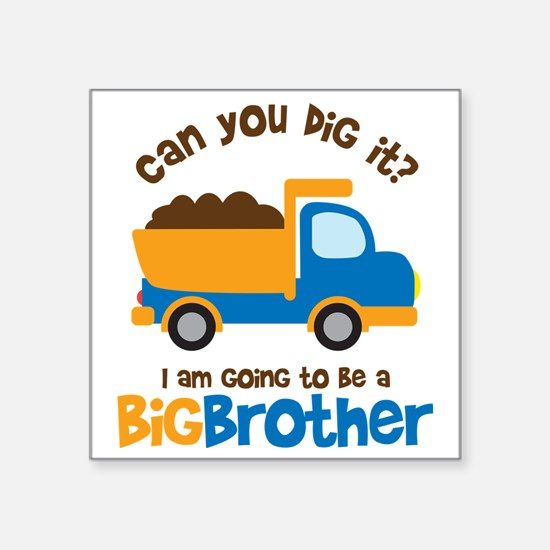 "Dump truck Big Brother To B Square Sticker 3"" x 3"""