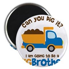 Dump truck Big Brother To Be Magnet