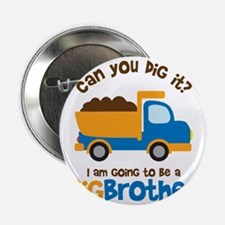 """Dump truck Big Brother To Be 2.25"""" Button"""