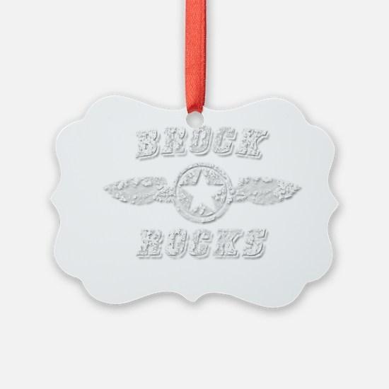 BROCK ROCKS Ornament