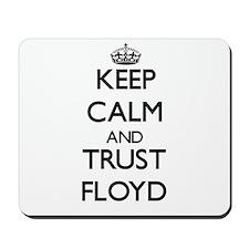 Keep Calm and TRUST Floyd Mousepad