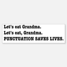 Punctuation Saves Lives Bumper Bumper Sticker