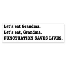 Punctuation Saves Lives Bumper Sticker