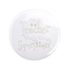 """super teacher 3.5"""" Button"""