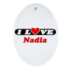 I Love Nadia Oval Ornament