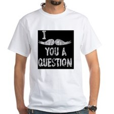 I Mustache You A Question Shirt