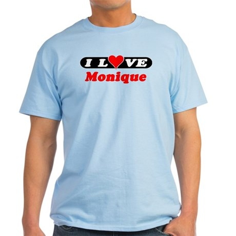 I Love Monique Light T-Shirt