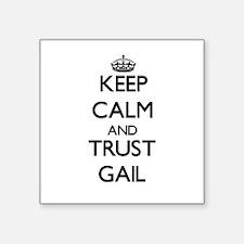 Keep Calm and TRUST Gail Sticker