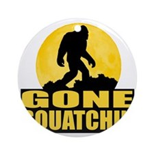 gone squatchin Round Ornament