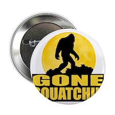 """gone squatchin 2.25"""" Button"""