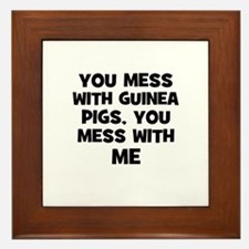 you mess with guinea pigs, yo Framed Tile