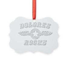DOLORES ROCKS Ornament