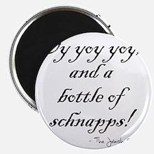 Oy yoy yoy... bottle of schnapps! Magnet