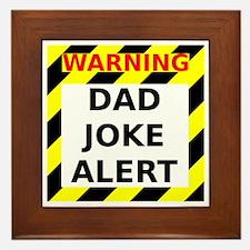 Dad joke alert Framed Tile