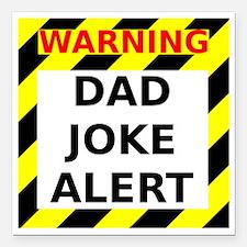 "Dad joke alert Square Car Magnet 3"" x 3"""