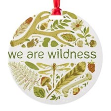 We Are Wildness Ornament