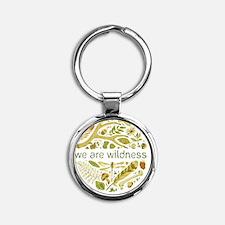 We Are Wildness Round Keychain