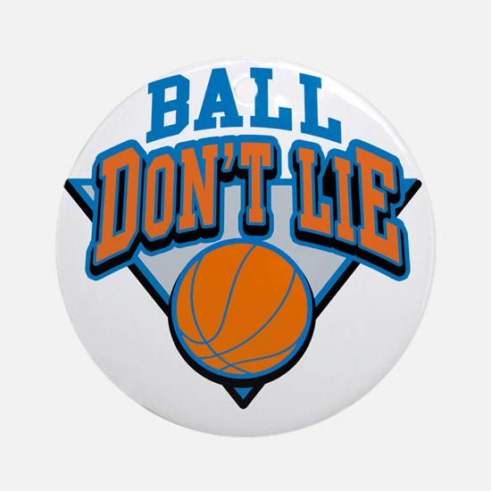 Ball Dont Lie Round Ornament