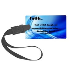 faith...It Shall Be Done! Luggage Tag