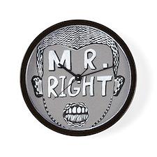 Did you find yr Mr.Right? Wall Clock