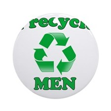 I Recycle Men Round Ornament